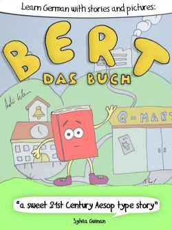 Learning German With Stories And Pictures: Bert Das Buch