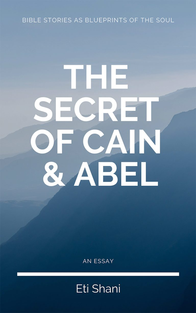 Bible Stories As Blueprints Of The Soul: The Secret Of Cain & Abel – an essay cover