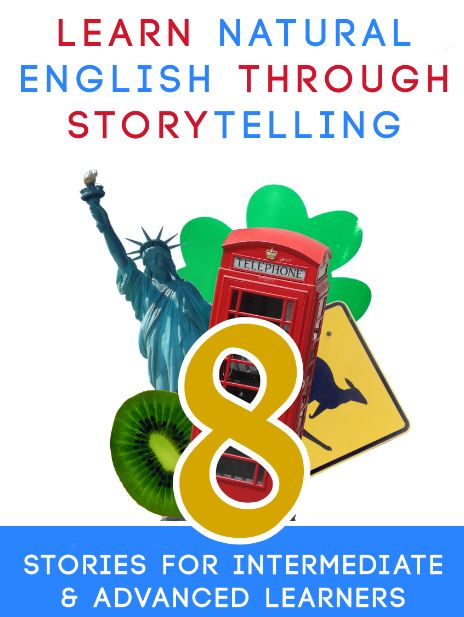 Learn Natural English Through Storytelling: 8 Stories for Intermediate & Advanced Learners cover