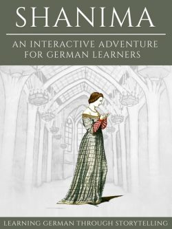 Learning German Through Storytelling: Shanima - an Interactive Adventure for German Learners