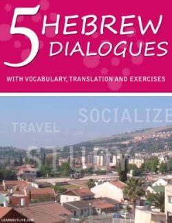 5 Hebrew Dialogues With Vocabulary, Translation And Exercises