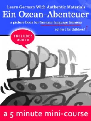 Learn German With Authentic Materials: Ein Ozean Abenteuer – a picture book for German learners [Kindle Edition] cover