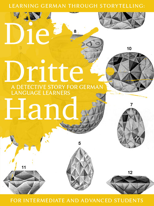 Learning German through Storytelling: Die Dritte Hand – a detective story for German language learners (includes exercises) for intermediate and advanced cover