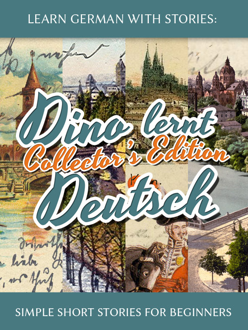 Learn German with Stories: Dino lernt Deutsch Collector's Edition – Simple Short Stories for Beginners (1-4) cover