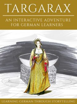 Learning German Through Storytelling: Targarax - An Interactive Adventure For German Learners
