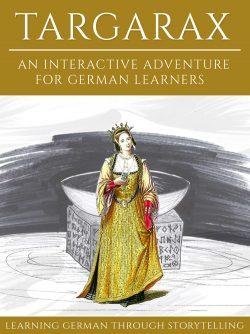 Learning German Through Storytelling: Targarax - An Interactive Adventure For German Learners