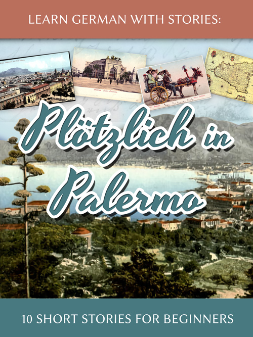 Learn German with Stories: Plötzlich in Palermo – 10 Short Stories for Beginners cover