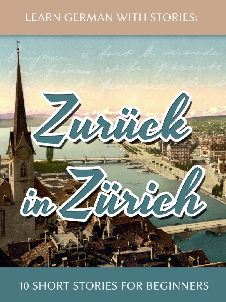 Learn German with Stories: Zurück in Zürich – 10 Short Stories for Beginners cover