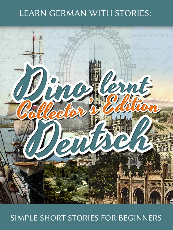 Learn German with Stories: Dino lernt Deutsch Collector's Edition – Simple Short Stories for Beginners (5-8) cover