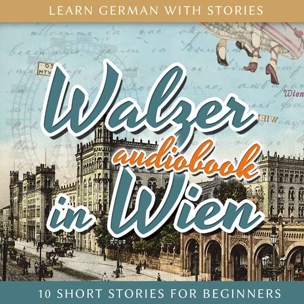 Learn German with Stories: Walzer in Wien – 10 Short Stories for Beginners (Audiobook) cover