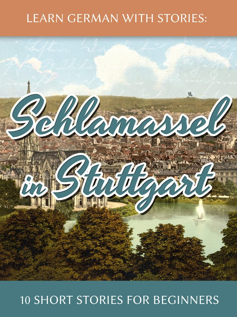 Learn German with Stories: Schlamassel in Stuttgart – 10 Short Stories for Beginners cover