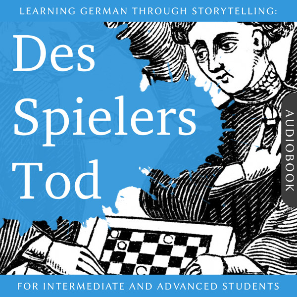 Learning German Through Storytelling: Des Spielers Tod – A Detective Story For German Learners (Audiobook) cover