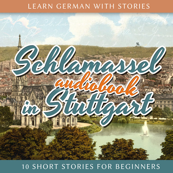 Learn German with Stories: Schlamassel in Stuttgart – 10 Short Stories For Beginners (Audiobook) cover