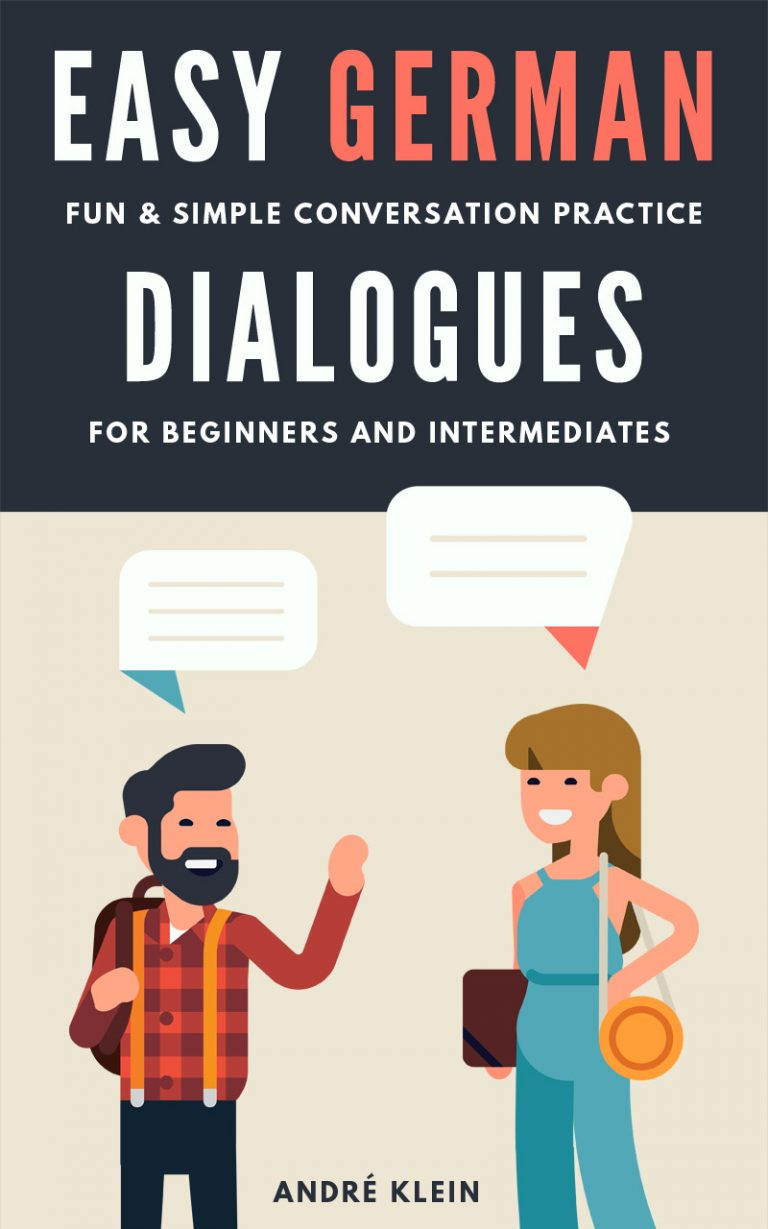 Easy German Dialogues: Fun & Simple Conversation Practice For Beginners And Intermediates cover
