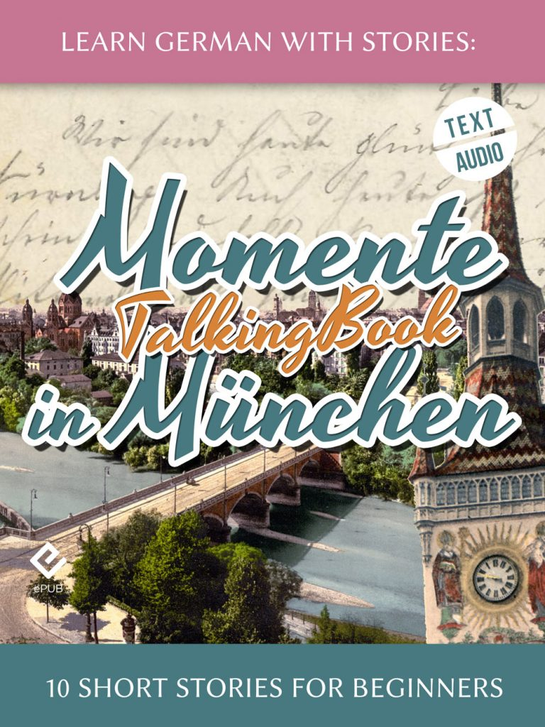 Learn German With Stories: Momente in München – 10 Short Stories for Beginners (TalkingBook) cover