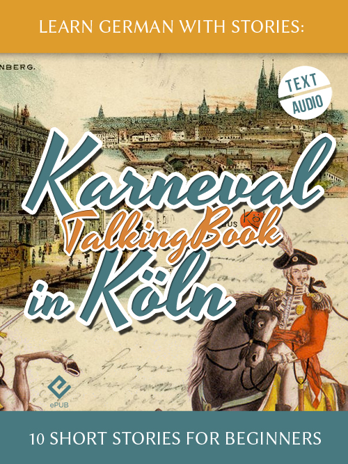 Learn German With Stories: Karneval in Köln – 10 Short Stories for Beginners (TalkingBook) cover