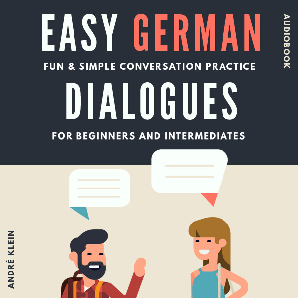 Easy German Dialogues: Fun & Simple Conversation Practice For Beginners And Intermediates (Audiobook) cover